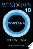 Windows 10 Cortana Tips And Tricks