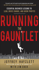 Pdf Running the Gauntlet: Essential Business Lessons to Lead, Drive Change, and Grow Profits Telecharger
