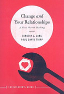 Change and Your Relationships Facilitator s Guide