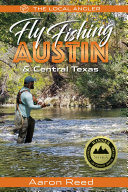 The Local Angler Fly Fishing Austin   Central Texas