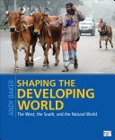 Shaping The Developing World The West The South And The Natural World