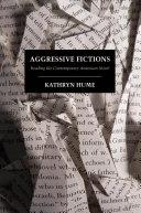 Aggressive Fictions