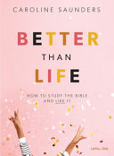 Better Than Life   Teen Girls  Bible Study Book