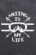Skiing Is My Life