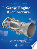 Game Engine Architecture  Third Edition