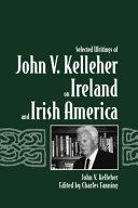 Selected Writings of John V. Kelleher on Ireland a