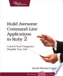 Build Awesome Command Line Applications In Ruby 2