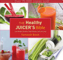 """The Healthy Juicer's Bible: Lose Weight, Detoxify, Fight Disease, and Live Long"" by Farnoosh Brock"