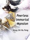Peerless Immortal Mansion