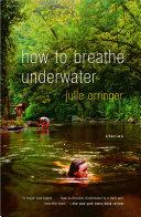 How to Breathe Underwater Book PDF