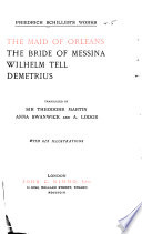 The Maid Of Orleans The Bride Of Messina Wilhelm Tell