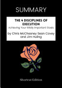 Pdf SUMMARY - The 4 Disciplines Of Execution: Achieving Your Wildly Important Goals By Chris McChesney Sean Covey And Jim Huling Telecharger