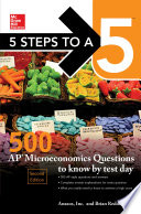 5 Steps to a 5  500 AP Microeconomics Questions to Know by Test Day  Second Edition Book
