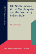 Old Northumbrian Verbal Morphosyntax and the (Northern) Subject Rule