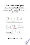 Introductory Organic Reaction Mechanisms: A color-coded approach to arrow pushing