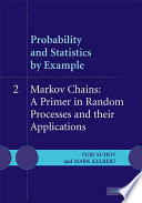 Probability And Statistics By Example Volume 2 Markov Chains A Primer In Random Processes And Their Applications