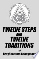TWELVE STEPS AND TWELVE TRADITIONS of GreySheeters Anonymous Book