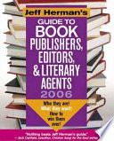Jeff Herman's Guide to Book Publishers, Editors and Literary Agents 2006