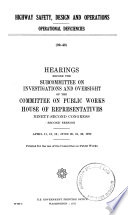 Highway Safety  Design and Operation  Operational Deficiencies  Hearings Before the Subcommittee on Investigations and Oversight      92 2