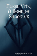 Norse Vitki A Book of Shadows