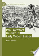 Pan Protestant Heroism in Early Modern Europe