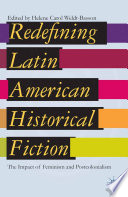 Redefining Latin American Historical Fiction