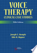 """""""Voice Therapy: Clinical Case Studies, Fifth Edition"""" by Joseph C. Stemple, Edie R. Hapner"""