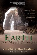 Earth  Our Original Monastery