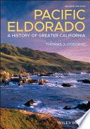 """Pacific Eldorado: A History of Greater California"" by Thomas J. Osborne"