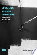 Upscaling, Training, Commoning