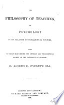The philosophy of teaching  or Psychology in its relation to intellectual culture  an essay Book