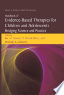 Handbook of Evidence-Based Therapies for Children and Adolescents, Bridging Science and Practice by Ric G. Steele,T. David Elkin,Michael C. Roberts PDF