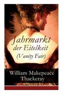 Jahrmarkt Der Eitelkeit  Vanity Fair    Vollst  ndige Deutsche Ausgabe