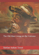 The Old Man Living on the Volcano