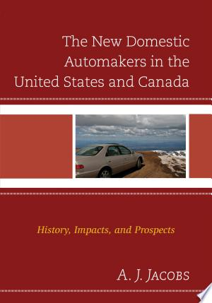 Download The New Domestic Automakers in the United States and Canada Free Books - eBookss.Pro