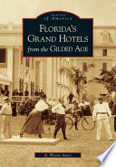 Florida S Grand Hotels From The Gilded Age Book PDF