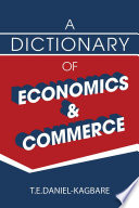 A Dictionary of Economics and Commerce