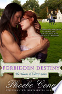 Forbidden Destiny The Hearts Of Liberty Series Book 3