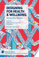 Designing for Health & Wellbeing: Home, City, Society