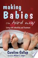 Making Babies the Hard Way Book