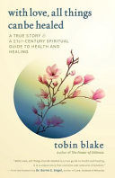 With Love  All Things Can Be Healed Book