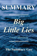 Summary of Big Little Lies by Liane Moriarty