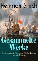 Gesammelte Werke: Seegeschichten, Historische Werke, Roman, Sagen & Märchen (VollständigeAusgaben)