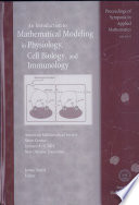 An Introduction to Mathematical Modeling in Physiology  Cell Biology  and Immunology