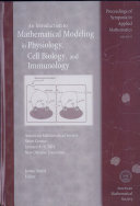 An Introduction to Mathematical Modeling in Physiology, Cell Biology, and Immunology