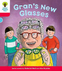 Oxford Reading Tree: Stage 4: Decode and Develop Gran's New Glasses