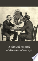 A Clinical Manual of Diseases of the Eye