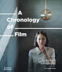 link to A chronology of film : a cultural timeline from the magic lantern to the digital screen in the TCC library catalog