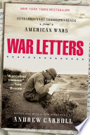 """War Letters: Extraordinary Correspondence from American Wars"" by Andrew Carroll"