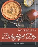 365 Delightful Dip Recipes Book PDF